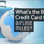 Best Credit Cards For Airline Miles 2017
