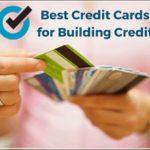Best Credit Cards For Building Credit