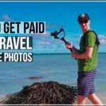 How To Get Paid To Travel And Take Photos