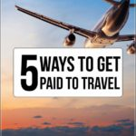 How To Get Paid To Travel For Free