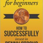 How To Invest In Penny Stocks For Beginners