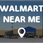 Nearest Walmart Near Me